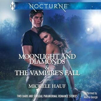 Moonlight and Diamonds & The Vampire's Fall, Michele Hauf