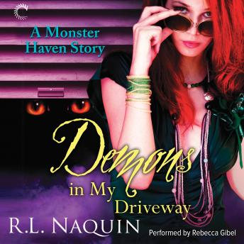 Demons in My Driveway, R. L. Naquin