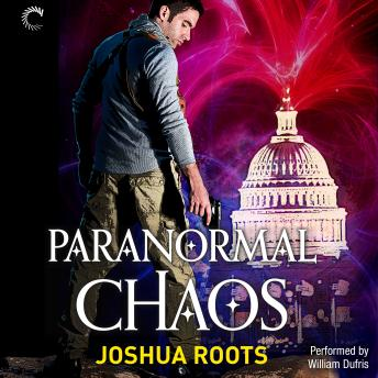 Paranormal Chaos: The Shifter Chronicles, Book 3, Joshua Roots