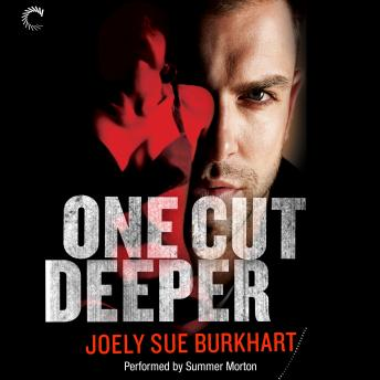 One Cut Deeper: A Killer Need, Book 1, Joely Sue Burkhart