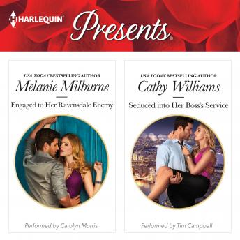 Engaged to Her Ravensdale Enemy & Seduced into Her Boss's Service, Melanie Milburne, Cathy Williams