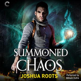 Summoned Chaos: The Shifter Chronicles, Book 2, Joshua Roots