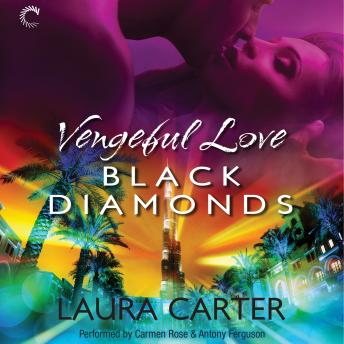 Vengeful Love: Black Diamonds: (Vengeful Love, #3), Laura Carter