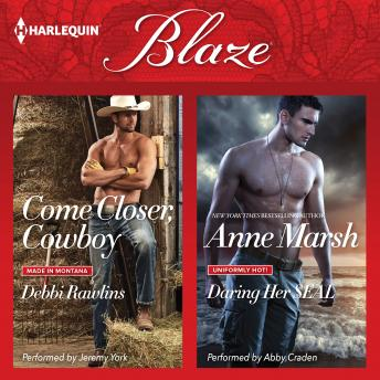 Come Closer, Cowboy & Daring Her SEAL, Debbi Rawlins, Anne Marsh