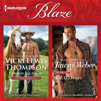 Cowboy All Night & A SEAL's Desire, Tawny Weber, Vicki Lewis Thompson