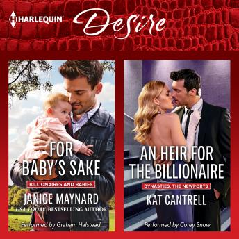For Baby's Sake & An Heir for the Billionaire: Billionaires and Babies, Kat Cantrell, Janice Maynard
