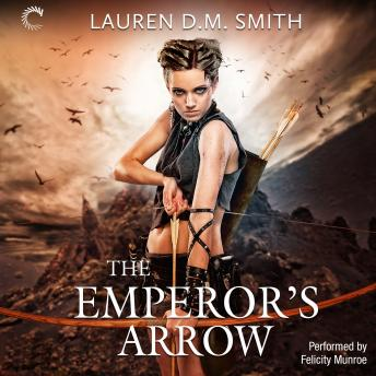 Emperor's Arrow, Lauren D.M. Smith