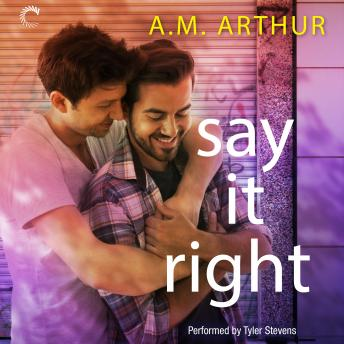 Say It Right, A.M. Arthur