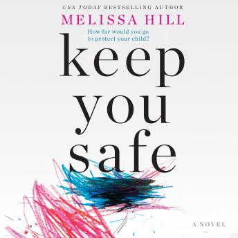 Keep You Safe, Melissa Hill