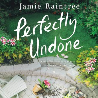 Perfectly Undone: A Novel, Jamie Raintree