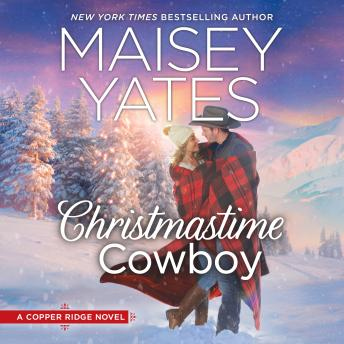 Christmastime Cowboy: A Copper Ridge Novel