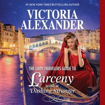 The Lady Travelers Guide to Larceny With a Dashing Stranger: w/Bonus Story
