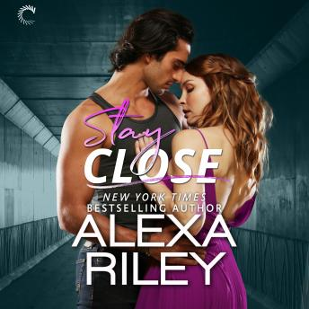 Stay Close, Alexa Riley