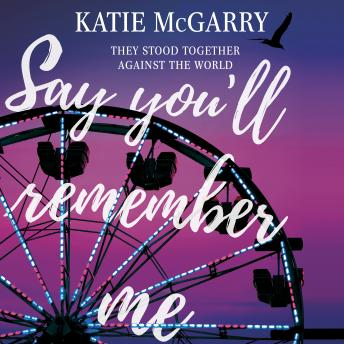 Say You'll Remember Me, Katie McGarry