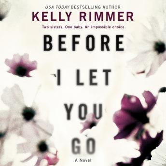 Before I Let You Go: A Novel