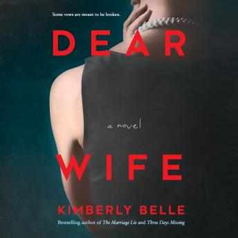 Dear Wife: A Novel, Audio book by Kimberly Belle