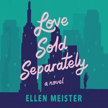 Love Sold Separately: A Novel