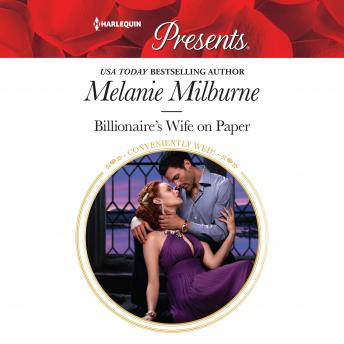 Billionaire's Wife on Paper, Melanie Milburne
