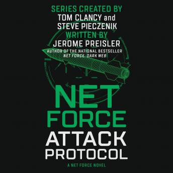 Net Force: Attack Protocol: Created by Tom Clancy and Steve Pieczenik