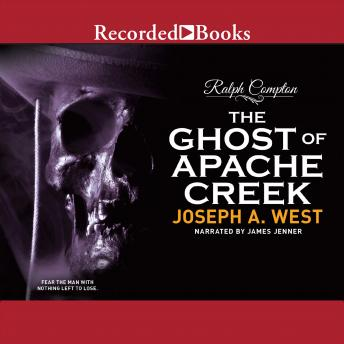 Ghost of Apache Creek, Ralph Compton, Joseph A. West