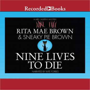 Nine Lives to Die: A Mrs. Murphy Mystery, Rita Mae Brown