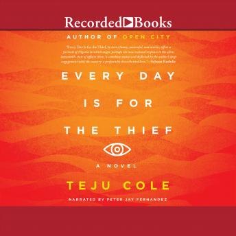 Every Day Is for the Thief, Teju Cole