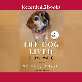 The Dog Lived (and so will I), Teresa Rhyne