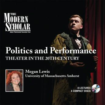 Politics and Performance: Theater in the 20th Century, Megan Lewis