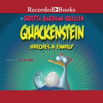 Quackenstein Hatches a Family, Sudipta Bardhan-Quallen