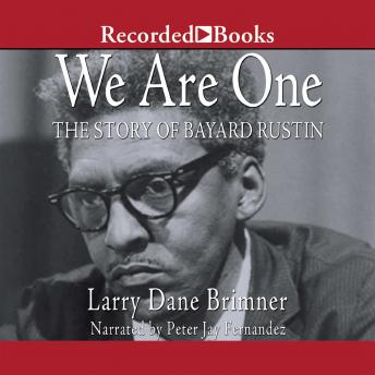 We Are One: The Story of Bayard Rustin, Larry Dane Brimner