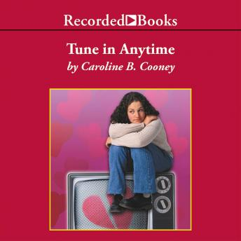 Tune in Anytime, Caroline B. Cooney