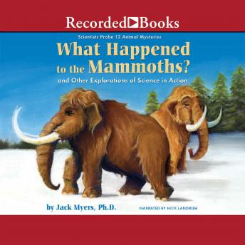 What Happened to the Mammoths?: And Other Explorations of Science in Action