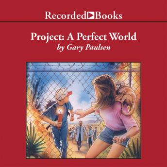 Project: A Perfect World, Gary Paulsen