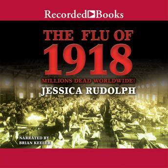 The Flu of 1918: Millions Dead Worldwide