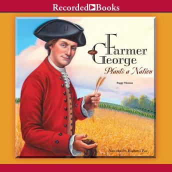 Farmer George Plants a Nation, Peggy Thomas