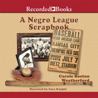 Negro League Scrapbook, Carole Weatherford