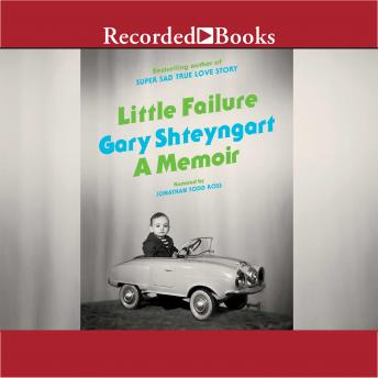 Little Failure: A Memoir, Gary Shteyngart
