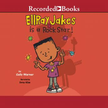 Ellray Jakes Is a Rock Star, Sally Warner
