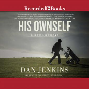 His Ownself: A Semi-Memoir, Dan Jenkins