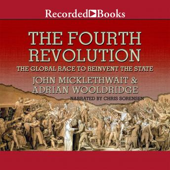 Download Fourth Revolution: The Global Race to Reinvent the State by John Micklethwait, Adrian Wooldridge