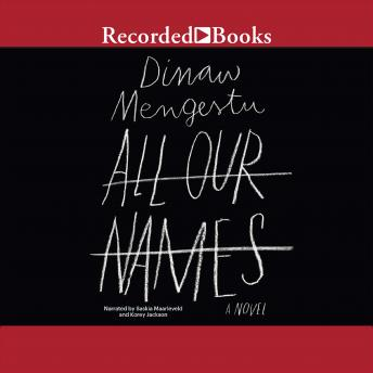 All Our Names, Dinaw Mengestu