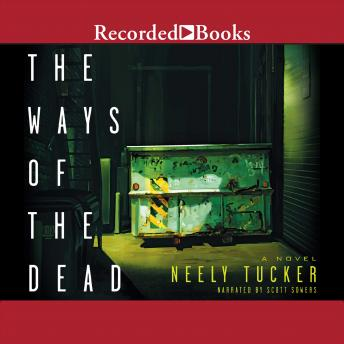 Ways of the Dead, Neely Tucker