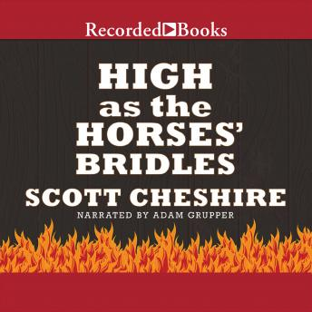 High as the Horses' Bridles, Scott Cheshire