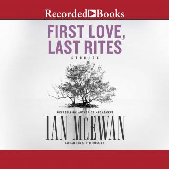 First Love, Last Rites: Stories