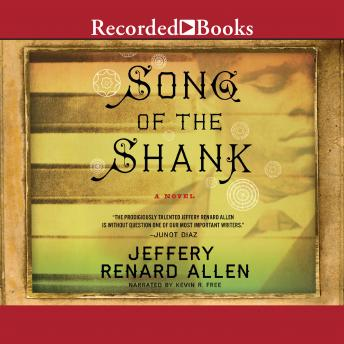 Song of the Shank, Jeffery Renard Allen