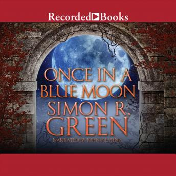 Once in a Blue Moon, Simon R. Green