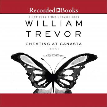Cheating at Canasta: Short Story Collection, William Trevor