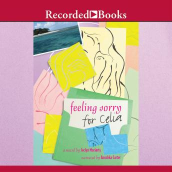 Feeling Sorry for Celia: A Novel, Jaclyn Moriarty