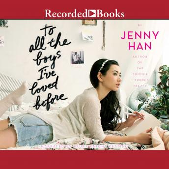 To All the Boys I've Loved Before, Audio book by Jenny Han