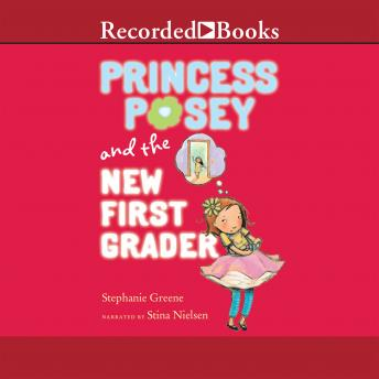 Princess Posey and the New First Grader, Stephanie Greene